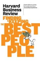 Harvard Business Review on Finding & Keeping the Best People ebook by Harvard Business Review