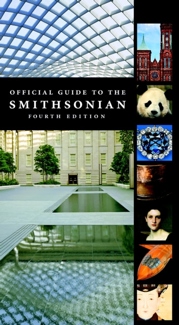 Official Guide to the Smithsonian, 4th Edition ebook by Smithsonian Institution