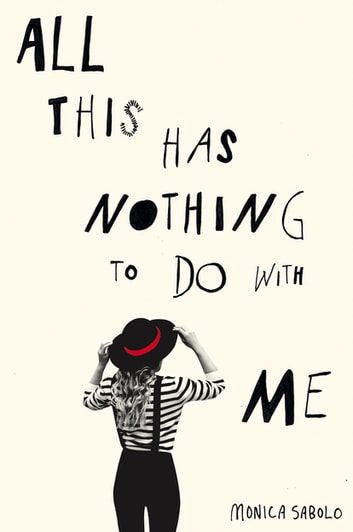 All This Has Nothing To Do With Me ebook by Monica Sabolo