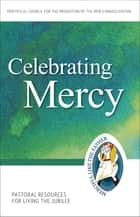 Celebrating Mercy ebook by Pontifical Council for the Promotion of the New Evangelization