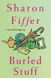 Buried Stuff - A Jane Wheel Mystery ebook by Sharon Fiffer