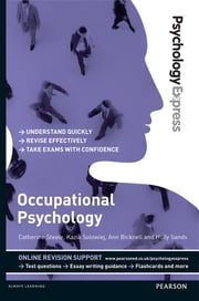 Psychology Express: Occupational Psychology (Undergraduate Revision Guide) ebook by Catherine Steele,Kazia Solowiej,Ann Bicknell,Holly Sands