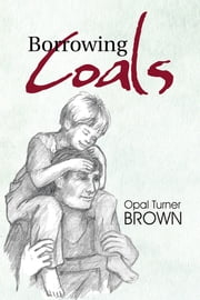 Borrowing Coals ebook by Opal Turner BROWN