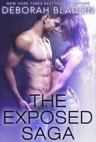 The Exposed Saga ebook by Deborah Bladon