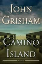 Camino Island - A Novel ebook de John Grisham