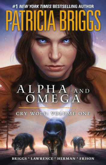 Alpha and Omega: Cry Wolf: Volume One ebook by Patricia Briggs