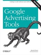 Google Advertising Tools - Cashing in with AdSense and AdWords ebook by Harold Davis, David Iwanow