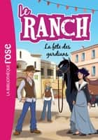 Le Ranch 14 - La fête des gardians ebook by Télé Images Kids