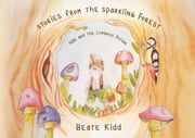 Stories from the Sparkling Forest - Nillo and the Luminous Potion ebook by Beate Kidd, Katharina Anna Haney