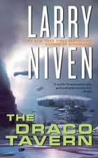 The Draco Tavern ebook by Larry Niven