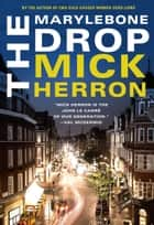 The Marylebone Drop: A Novella ebook by Mick Herron