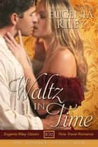 Waltz in Time ebook by Eugenia Riley