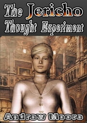 The Jericho Thought Experiment ebook by Andrew Moore