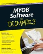 MYOB Software For Dummies ebook by Veechi Curtis