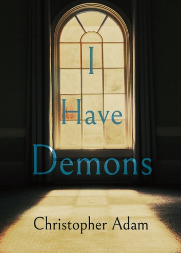 I Have Demons ebook by Christopher Adam