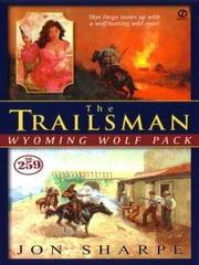 Trailsman #259: Wyoming Wolf Pact ebook by Jon Sharpe