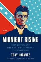 Midnight Rising ebook by Tony Horwitz