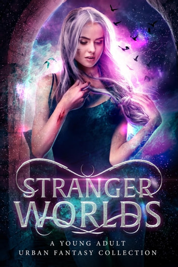 Stranger Worlds ebook by A.M. Yates,R.A. Marshall,Mary E. Twomey,Madeline Freeman,C.J. Anaya,Raquel Lyon,Allie Burton,Ripley Patton,Jen McConnel