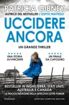 Uccidere ancora eBook by Patricia Gibney