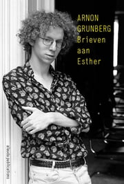 Brieven aan Esther ebook by Arnon Grunberg