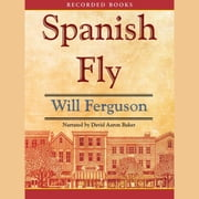 Spanish Fly audiobook by Will Ferguson
