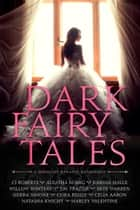 Dark Fairy Tales - A Midnight Dynasty Anthology ebook by Skye Warren, CJ Roberts, Aleatha Romig,...