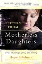 Letters from Motherless Daughters ebook by Hope Edelman