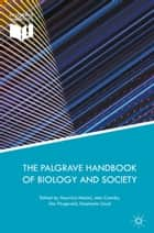 The Palgrave Handbook of Biology and Society ebook by Maurizio Meloni, John Cromby, Des Fitzgerald,...