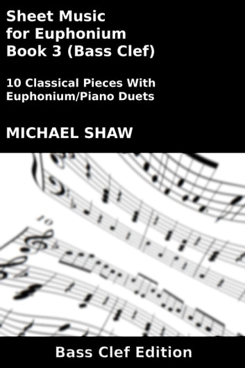Sheet Music for Euphonium - Book 3 (Bass Clef) ebook by Michael Shaw