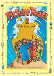 Picture That! - Bible Storybook ebook by Garry Colby,Tracy Harrast