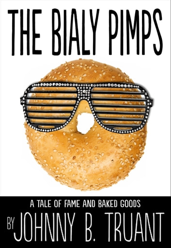 The Bialy Pimps ebook by Johnny B. Truant