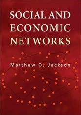Social and Economic Networks ebook by Matthew O. Jackson