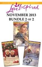 Love Inspired November 2013 - Bundle 2 of 2 - An Anthology eBook by Emma Miller, Renee Andrews, Virginia Carmichael