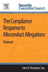 The Compliance Response to Misconduct Allegations - Playbook ebook by John D. Thompson