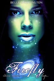 Firefly - The Cicada Trilogy, #2 ebook by Belle Whittington