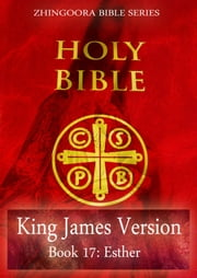 Holy Bible, King James Version, Book 17: Esther ebook by Zhingoora Bible Series