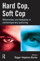 Hard Cop, Soft Cop ebook by Roger Hopkins Burke