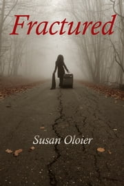 Fractured ebook by Susan Oloier