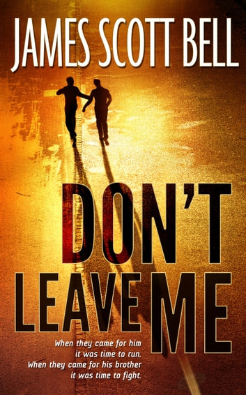 Don't Leave Me ebook by James Scott Bell
