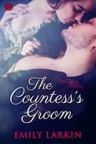 The Countess's Groom ebook by Emily Larkin