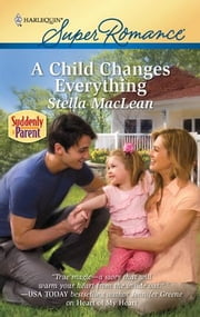 A Child Changes Everything ebook by Stella MacLean