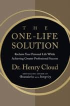 The One-Life Solution ebook by Henry Cloud