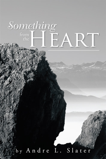 Something from the Heart ebook by Andre L. Slater