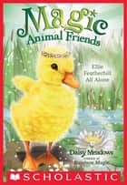 Ellie Featherbill All Alone (Magic Animal Friends #3) ebook by Daisy Meadows
