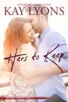 Hers To Keep ebook by Kay Lyons