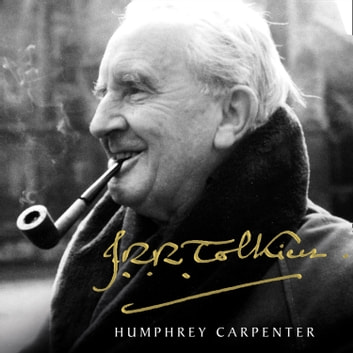 J. R. R. Tolkien: A Biography audiobook by Humphrey Carpenter
