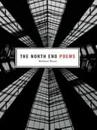 The North End Poems ebook by Michael Knox