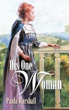 His One Woman ebook by Paula Marshall
