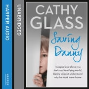 Saving Danny audiobook by Cathy Glass