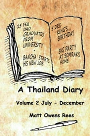 A Thailand Diary 1 July - 31 December ebook by Matt Owens Rees